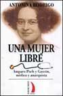 Libro UNA MUJER LIBRE: AMPARO POCH Y GASCON, MEDICA Y ANARQUISTA