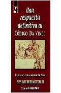 Libro UNA RESPUESTA DEFINITIVA AL CODIGO DA VINCI: LOS SIETE ERRORES DE LA NOVELA DE DAN BROWN