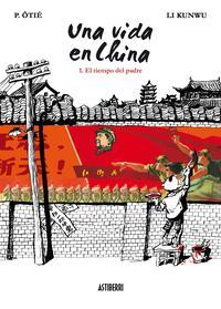 Libro UNA VIDA EN CHINA Nº 1: EL TIEMPO DEL PADRE