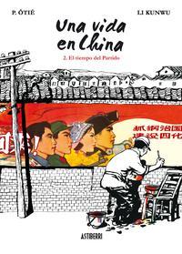 Libro UNA VIDA EN CHINA Nº 2: EL TIEMPO DEL PARTIDO