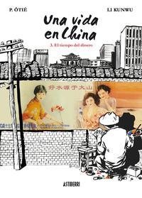 Libro UNA VIDA EN CHINA Nº 3: EL TIEMPO DEL DINERO