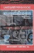 Libro UNAS BASES PSICOLOGICAS DE LA EDUCACION ESPECIAL