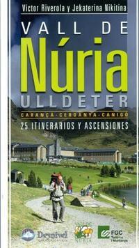 Libro VALL DE NURIA-ULLDETER, 25 ITINERARIOS Y ASCENSIONES: CARANÇA-CER DANYA-CANIGO