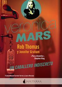Libro VERONICA MARS: UN CABALLERO INDISCRETO