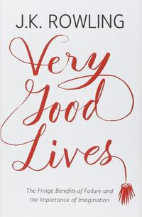 Libro VERY GOOD LIVES: THE FRINGE BENEFITS OF FAILURE AND THE IMPORTANCE OF IMAGINATION