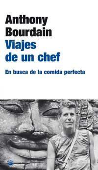 Libro VIAJES DE UN CHEF: EN BUSCA DE LA COMIDA PERFECTA