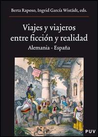 Libro VIAJES Y VIAJEROS ENTRE FICCION Y REALIDAD: ALEMANIA Y ESPAÑA