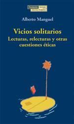 Libro VICIOS SOLITARIOS: LECTURAS, RELECTURAS Y OTRAS CUESTIONES ETICAS