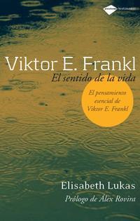 Libro VICTOR FRANKL: EL SENTIDO DE LA VIDA