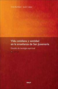 Libro VIDA COTIDIANA Y SANTIDAD EN LA ENSEÑAÑZA DE SAN JOSEMARIA: ESTUD IO DE TEOLOGIA ESPIRITUAL. VOL 1