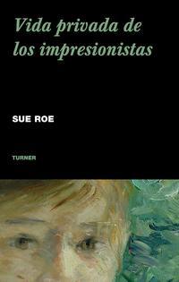 Libro VIDA PRIVADA DE LOS IMPRESIONISTAS