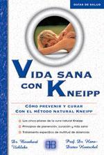 Libro VIDA SANA CON KNEIPP: COMO PREVENIR Y CURAR CON EL METODO NATURAL KNEIPP
