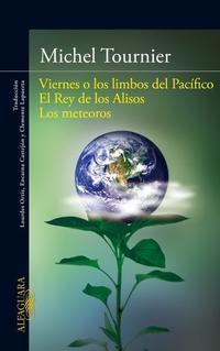 Libro VIERNES O LOS LIMBOS DEL PACIFICO; EL REY DE LOS ALISOS; LOS METE OROS