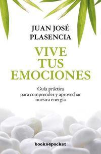 Libro VIVE TUS EMOCIONES. GUIA PRÁCTICA PARA COMPRENDER Y APROVECHAR NU ESTRA ENERGÍA
