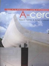 Libro VIVIR EN LA ARQUITECTURA. A- CERO- JOAQUIN TORRES & RAFAEL LLAMAZ ARES