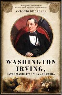 Libro WASHINGTON IRVING: ENTRE MANHATTAN Y LA ALHAMBRA