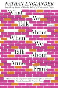 Libro WHAT WE TALK ABOUT WHEN WE TALK ABOUT ANNE FRANK