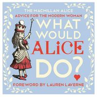 Libro WHAT WOULD ALICE DO?: ADVICE FOR THE MODERN WOMAN