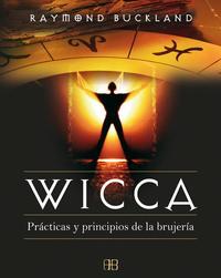 Libro WICCA: PRACTICAS Y PRINCIPIOS DE LA BRUJERIA