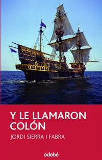 Libro Y LE LLAMARON COLON