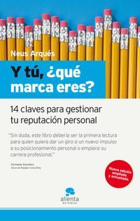 Libro Y TU, ¿QUE MARCA ERES?: 14 CLAVES PARA GESTIONAR TU REPUTACION PE RSONAL