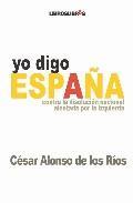 Libro YO DIGO ESPAÑA