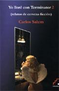 Libro YO LLORE CON TERMINATOR 2: RELATOS DE CERVEZA
