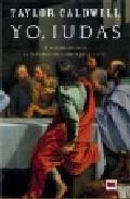 Libro YO, JUDAS: LA VERDADERA HISTORIA DE JUDAS ISCARIOTE, CONTADA POR EL MISMO