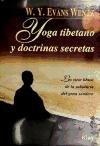 Libro YOGA TIBETANO Y DOCTRINAS SECRETAS: LOS SIETE LIBROS DE LA SABIDU RIA DEL GRAN SENDERO