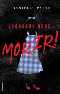 Libro ¡DOROTHY DEBE MORIR!