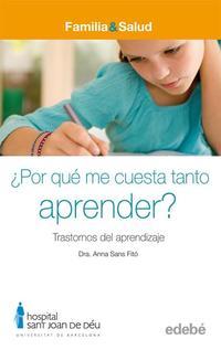 Libro ¿ POR QUE ME CUESTA TANTO APRENDER ?: TRASTORNOS DEL APRENDIZAJE