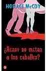 Libro ¿ACASO NO MATAN A LOS CABALLOS?
