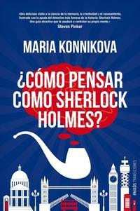Libro ¿COMO PENSAR COMO SHERLOCK HOLMES?