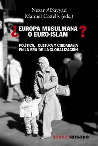 Libro ¿EUROPA MUSULMANA O EURO-ISLAM?: POLITICA, CULTURA Y CIUDADANIA E N LA ERA DE LA GLOBALIZACION