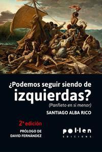 Libro ¿PODEMOS SEGUIR SIENDO DE IZQUIERDAS?