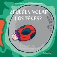Libro ¿PUEDEN VOLAR LOS PECES?