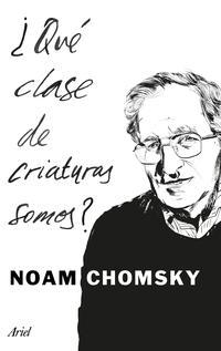 Libro ¿QUE CLASE DE CRIATURAS SOMOS?