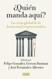 Libro ¿QUIEN MANDA AQUI?: LA CRISIS GLOBAL DE LA DEMOCRACIA REPRESENTATIVA