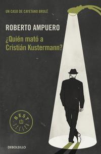 Libro ¿QUIEN MATO A CRISTIAN KUSTERMANN?