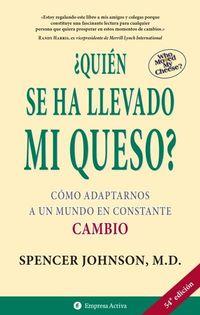 Libro ¿QUIEN SE HA LLEVADO MI QUESO?: COMO ADAPTARNOS A UN MUNDO EN CON STANTE CAMBIO
