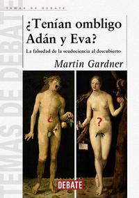 Libro ¿TENIAN OMBLIGO ADAN Y EVA?: LA FALSEDAD DE LA SEUDOCIENCIA AL DE SCUBIERTO