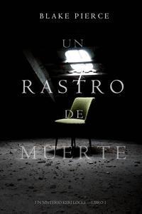 Libro UN RASTRO DE MUERTE (UN MISTERIO KERI LOCKE --LIBRO #1)