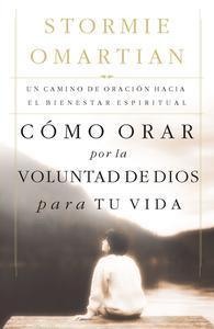 Libro CÓMO ORAR POR LA VOLUNTAD DE DIOS PARA TU VIDA
