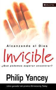 Libro ALCANZANDO AL DIOS INVISIBLE