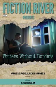 Libro FICTION RIVER PRESENTS: WRITERS WITHOUT BORDERS