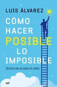 Libro CÓMO HACER POSIBLE LO IMPOSIBLE