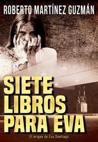 Libro SIETE LIBROS PARA EVA (EVA SANTIAGO #0)