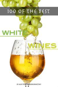 Libro 100 OF THE BEST WHITE WINES