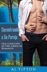 Libro ENCONTRANDO A SU PAREJA: UNA COLECCIÓN DE TRES LIBROS DE ROMANCES