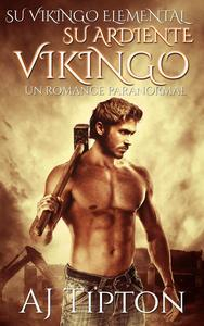 Libro SU ARDIENTE VIKINGO: UN ROMANCE PARANORMAL